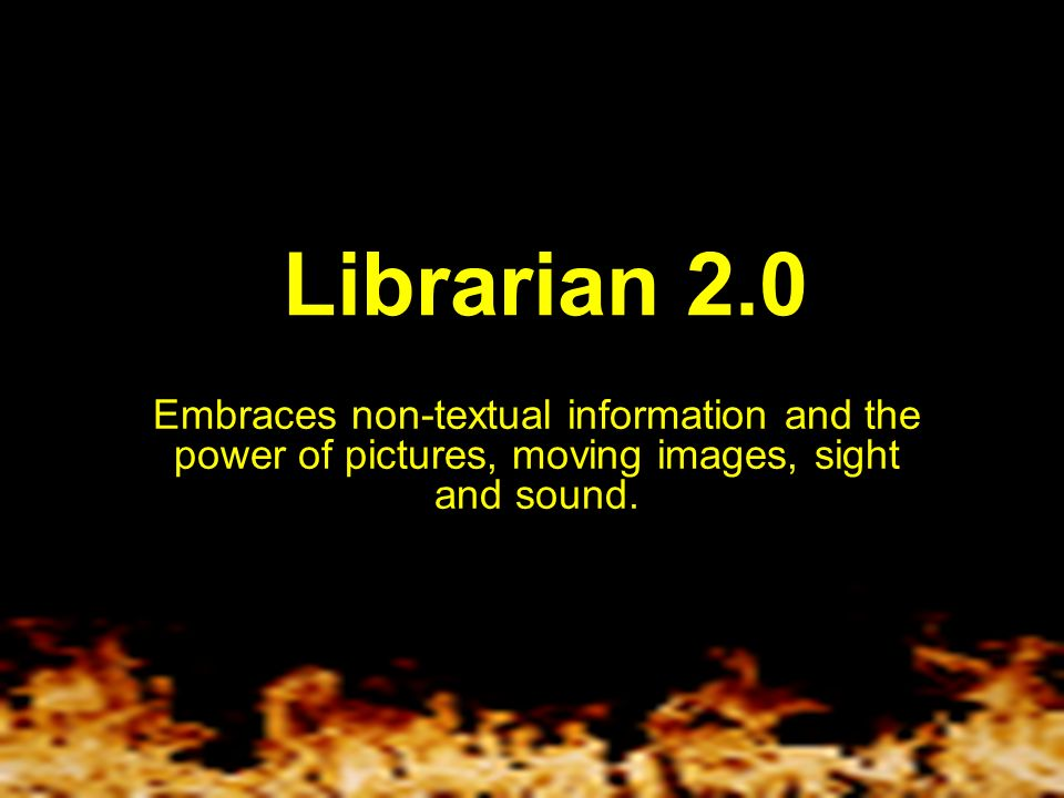 Librarian 2.0 Doesnt shy away from non-traditional cataloguing and classification and chooses tagging, folksonomies and user-driven content descriptions where appropriate.
