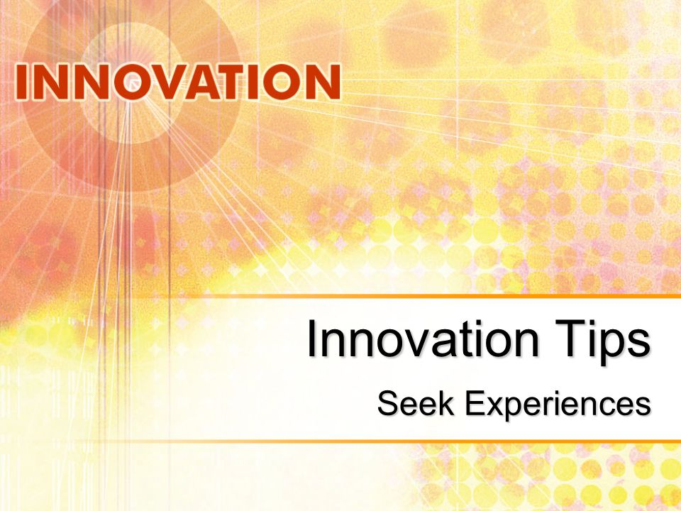 Innovation Tips Follow Well