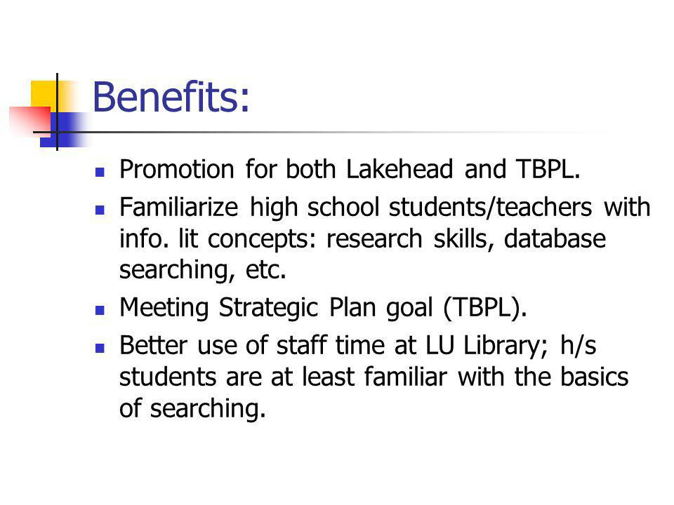 Benefits: Promotion for both Lakehead and TBPL.