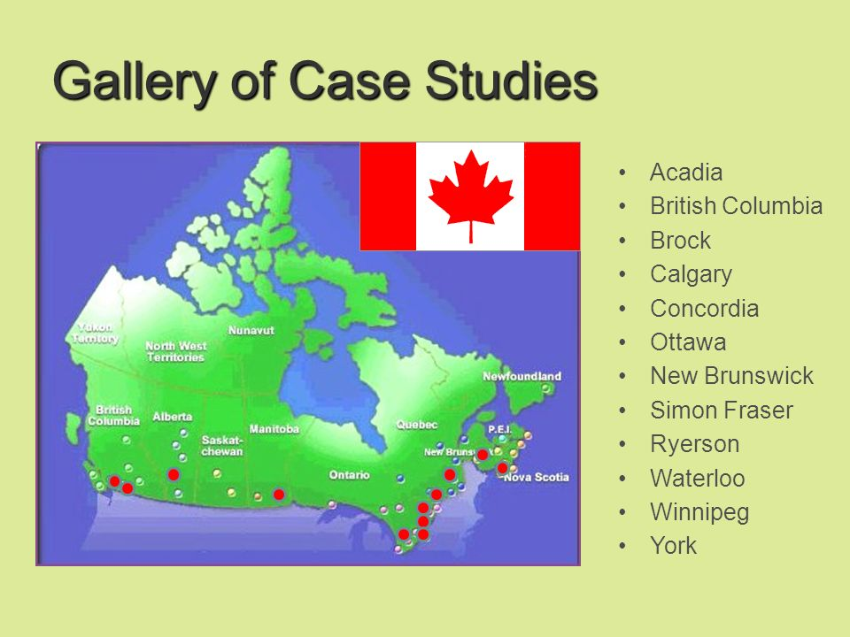 Gallery of Case Studies Acadia British Columbia Brock Calgary Concordia Ottawa New Brunswick Simon Fraser Ryerson Waterloo Winnipeg York