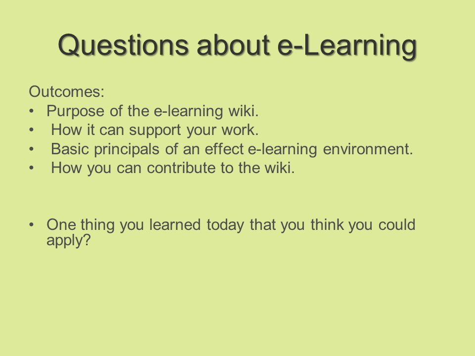 Questions about e-Learning Outcomes: Purpose of the e-learning wiki.