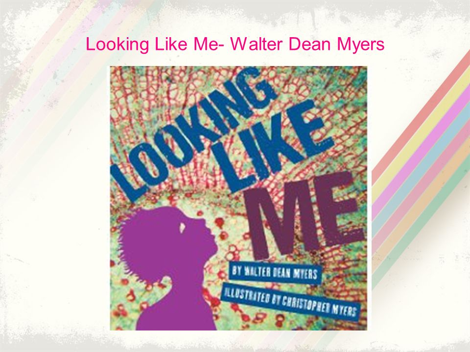 Looking Like Me- Walter Dean Myers