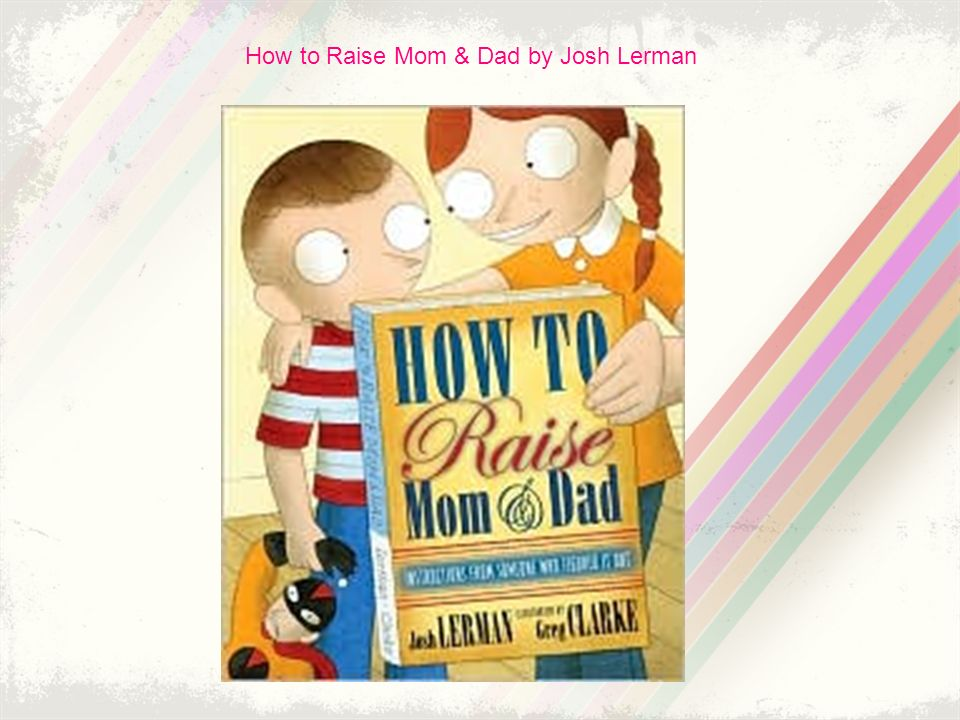 How to Raise Mom & Dad by Josh Lerman