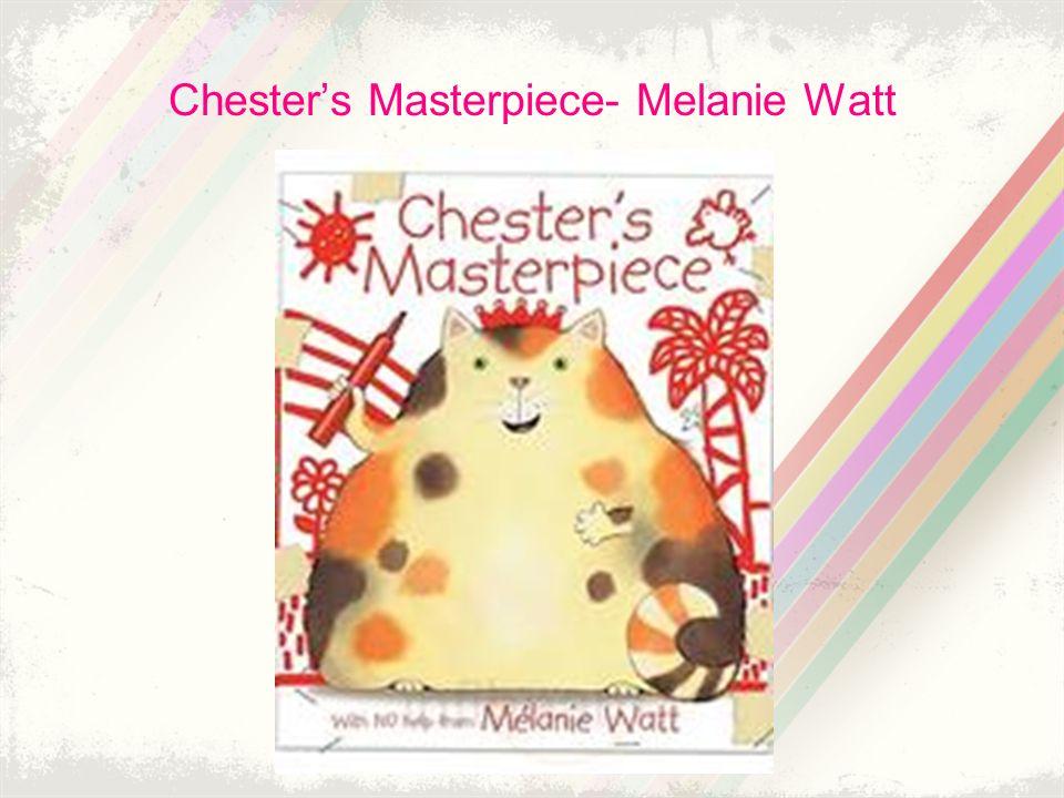 Chesters Masterpiece- Melanie Watt