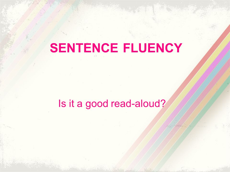SENTENCE FLUENCY Is it a good read-aloud