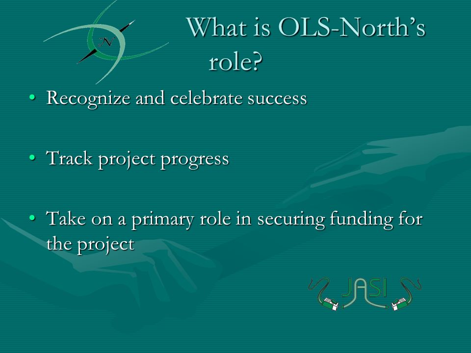 What is OLS-Norths role.