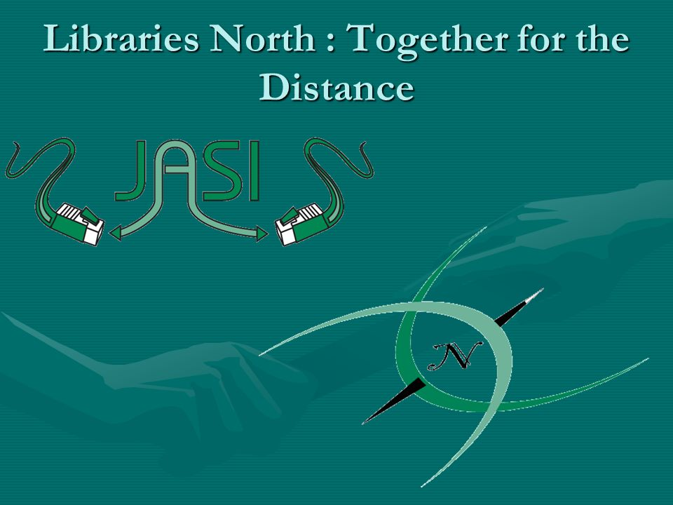 Libraries North : Together for the Distance