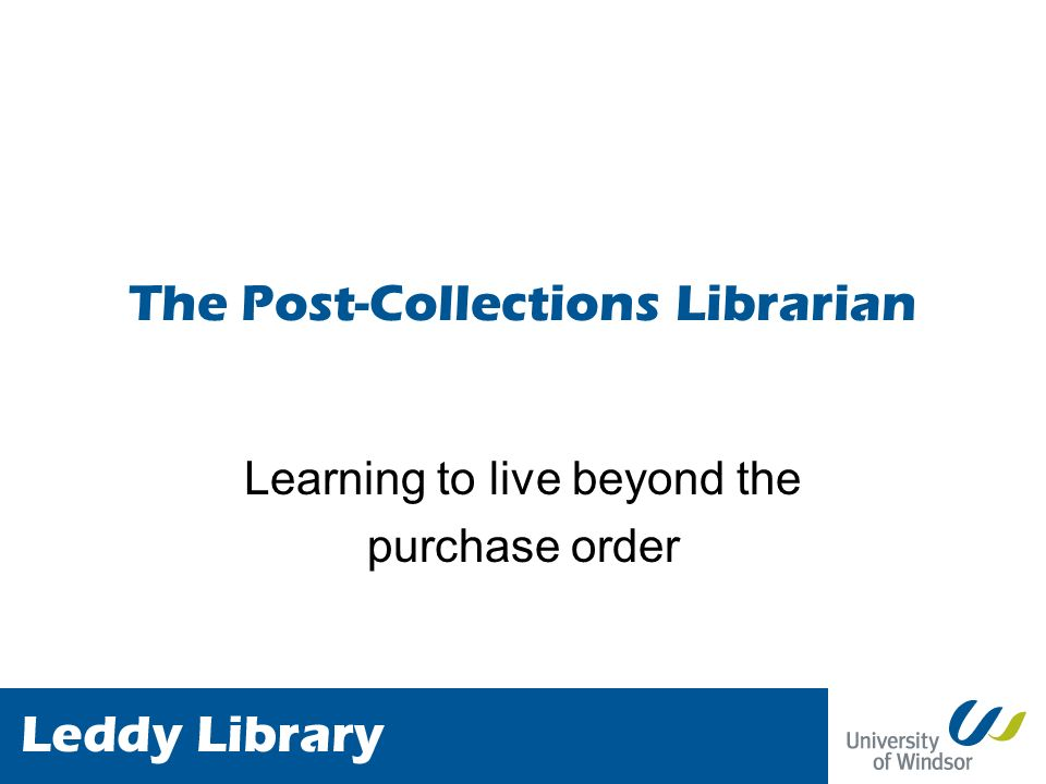 The Post-Collections Librarian Learning to live beyond the purchase order