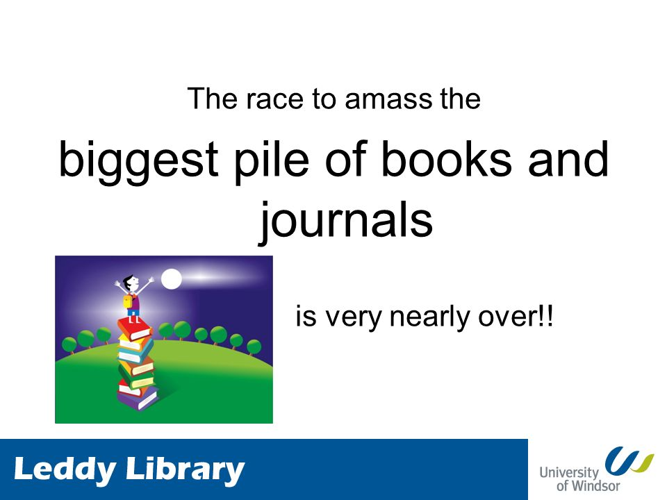 The race to amass the biggest pile of books and journals is very nearly over!!