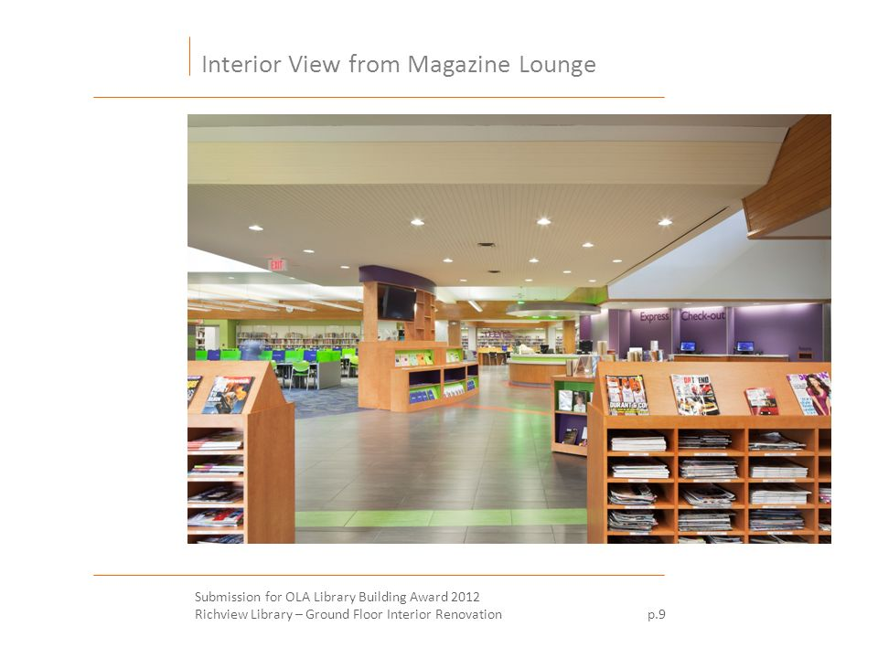 Interior View from Magazine Lounge Submission for OLA Library Building Award 2012 Richview Library – Ground Floor Interior Renovation p.9