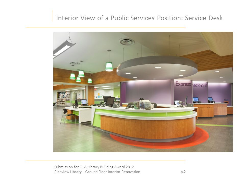 Interior View of a Public Services Position: Service Desk Submission for OLA Library Building Award 2012 Richview Library – Ground Floor Interior Renovation p.2