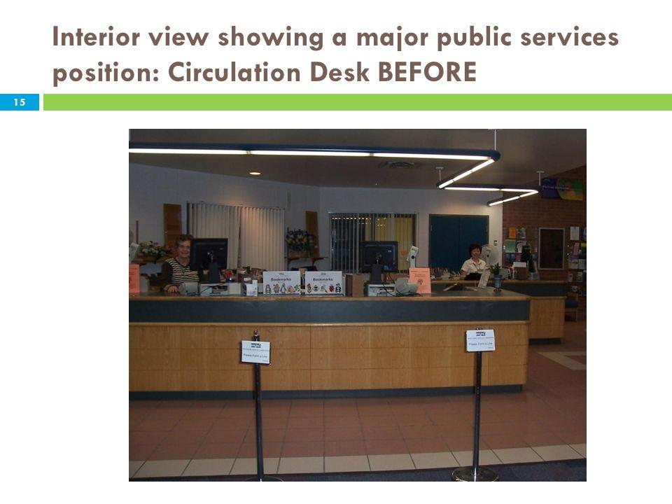 Interior view showing a major public services position: Circulation Desk BEFORE 15