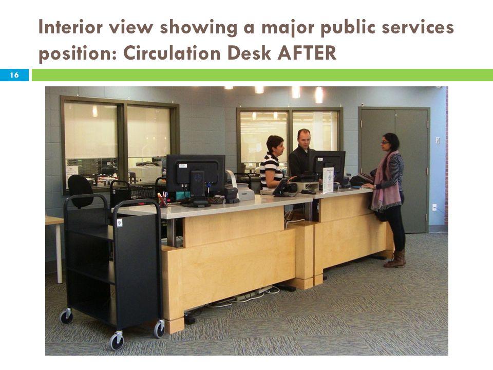 Interior view showing a major public services position: Circulation Desk AFTER 16