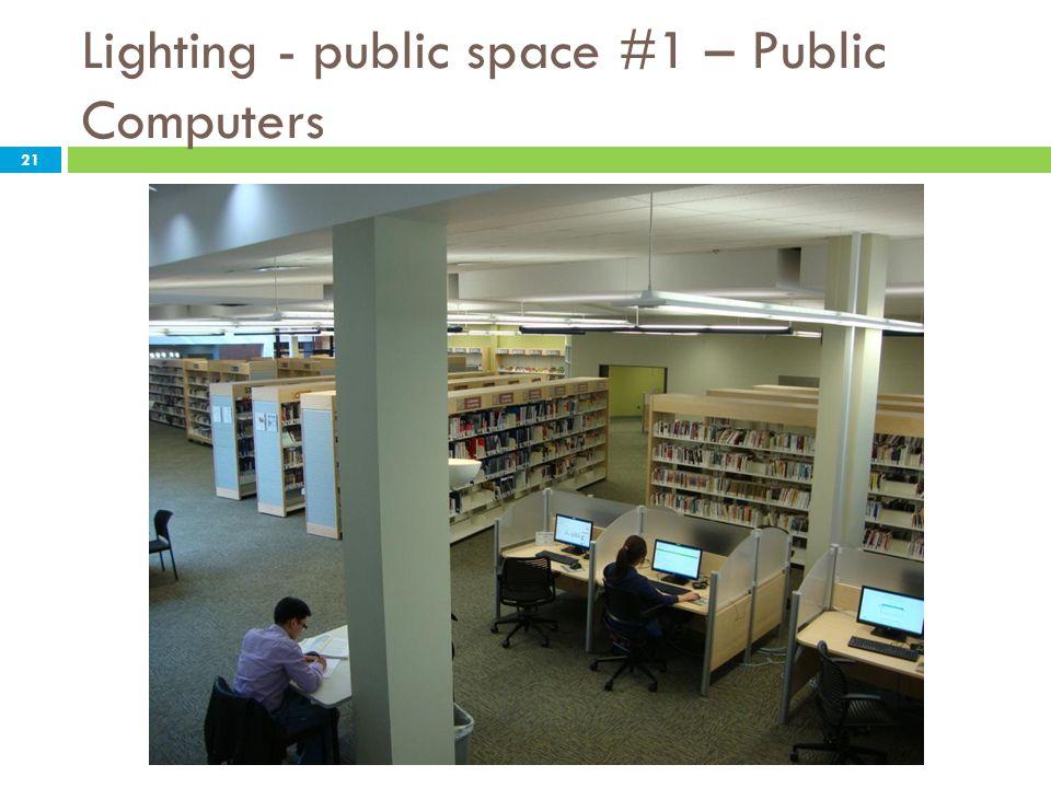 Lighting - public space #1 – Public Computers 21