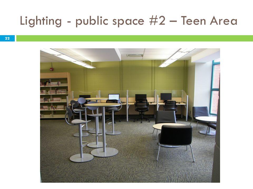 Lighting - public space #2 – Teen Area 22