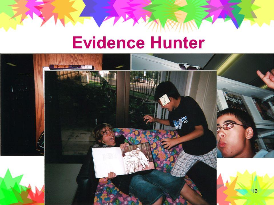 16 Evidence Hunter