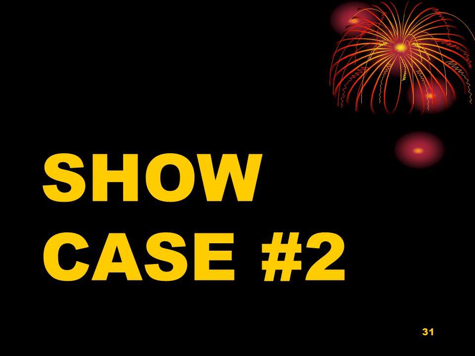 31 SHOW CASE #2