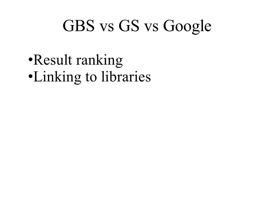 GBS vs GS vs Google Result ranking Linking to libraries