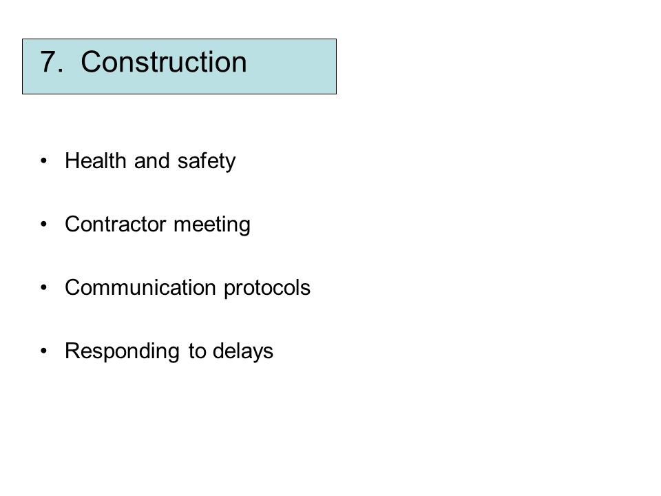 7. Construction Health and safety Contractor meeting Communication protocols Responding to delays