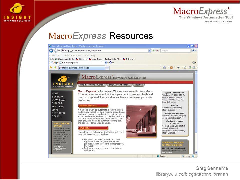 Greg Sennema library.wlu.ca/blogs/technolibrarian www.macros.com Macro Express Resources