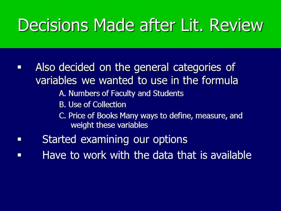 Decisions Made after Lit. Review Also decided on the general categories of variables we wanted to use in the formula Also decided on the general categ