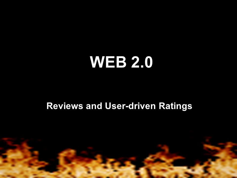 WEB 2.0 Reviews and User-driven Ratings