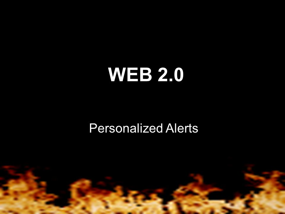 WEB 2.0 Personalized Alerts