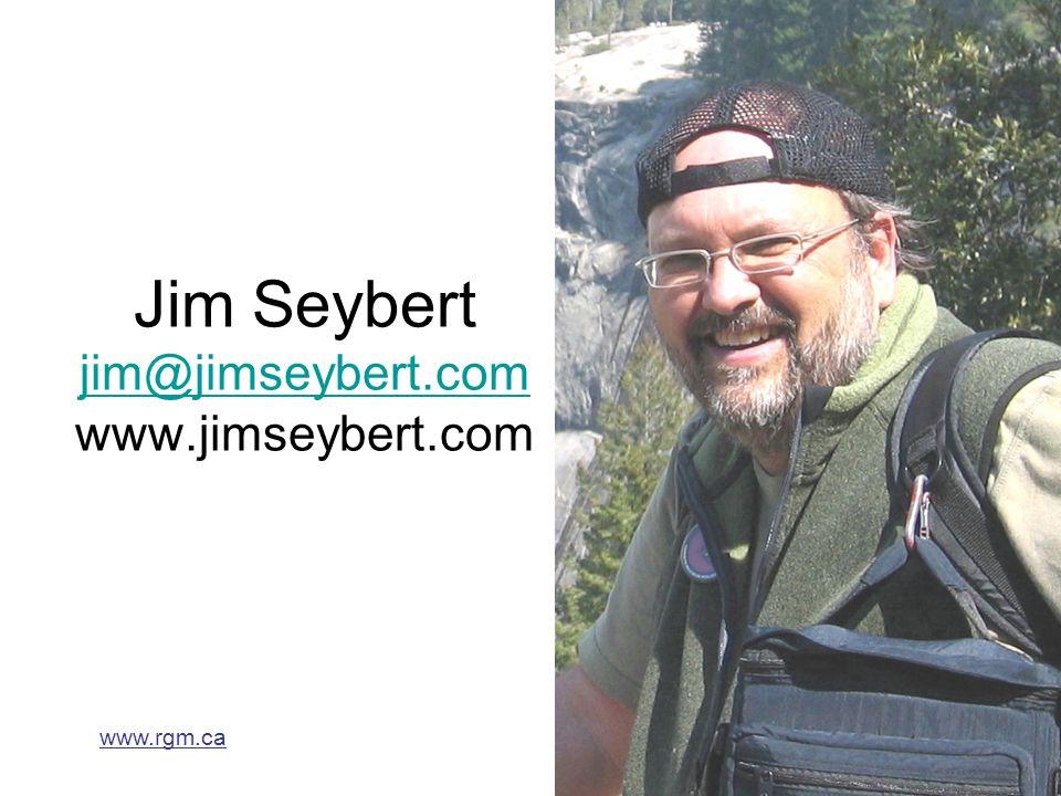 www.rgm.ca Jim Seybert jim@jimseybert.com www.jimseybert.com jim@jimseybert.com