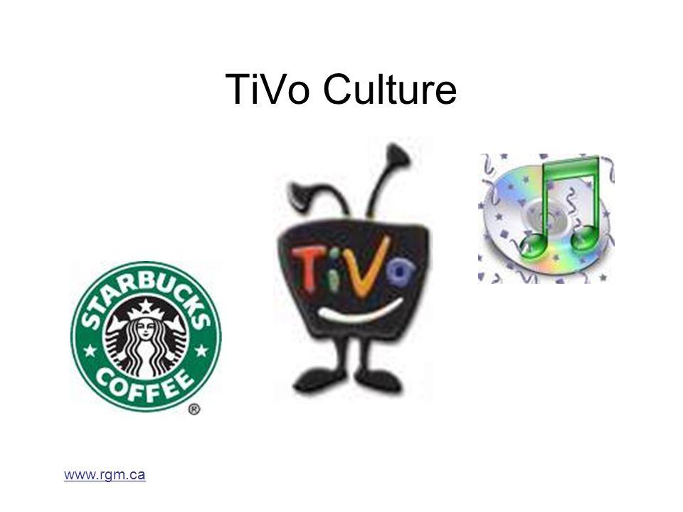 www.rgm.ca TiVo Culture