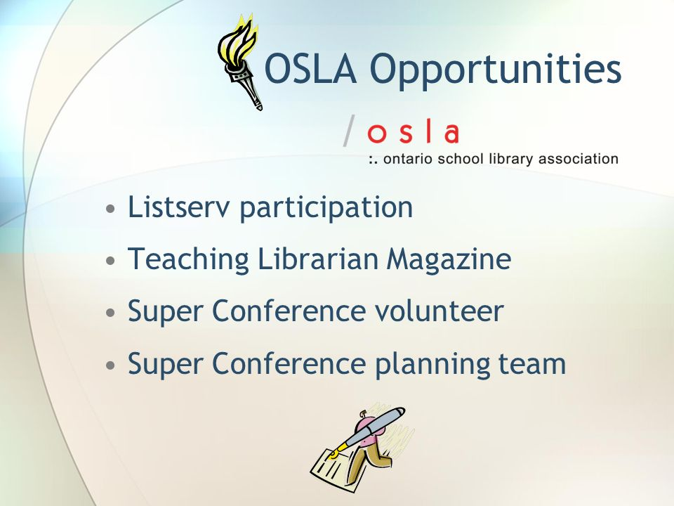 OSLA Opportunities Listserv participation Teaching Librarian Magazine Super Conference volunteer Super Conference planning team