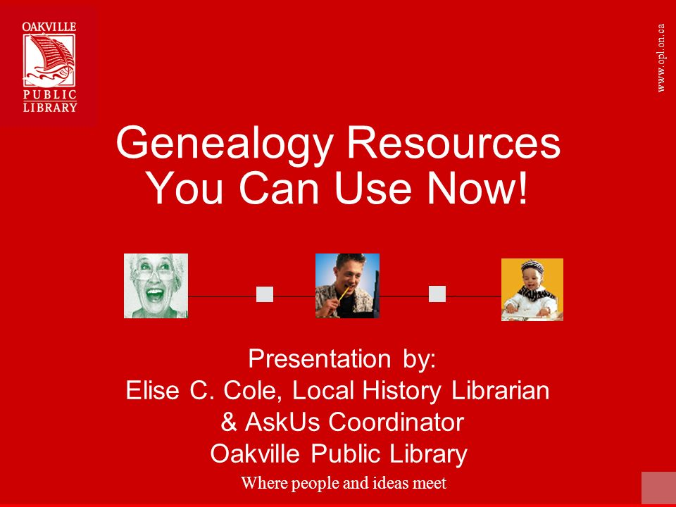 Where people and ideas meet   Genealogy Resources You Can Use Now.