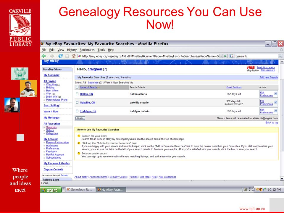 Where people and ideas meet   º e-Bay: Set up a My favourite searches for items related to a particular family, or other items from the area Genealogy Resources You Can Use Now!