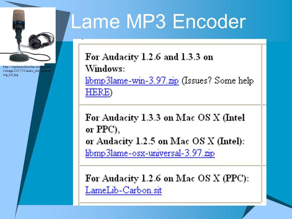 Lame MP3 Encoder http://stephenschleicher.com/podcas t/image/2007/01/alesis_usb_podcast ing_kit.jpg