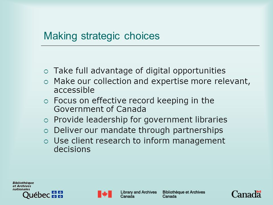 Making strategic choices Take full advantage of digital opportunities Make our collection and expertise more relevant, accessible Focus on effective r