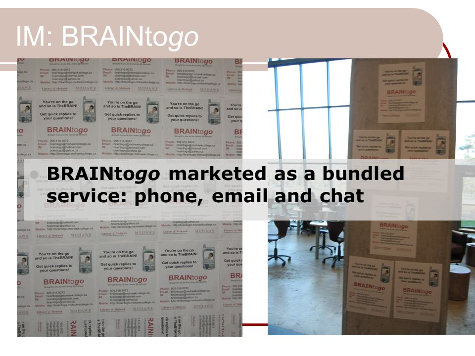 IM: BRAINtogo BRAINtogo marketed as a bundled service: phone,  and chat