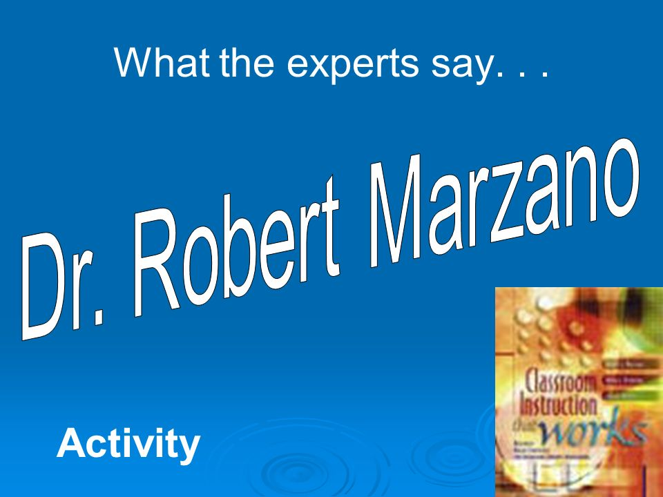 What the experts say... Activity