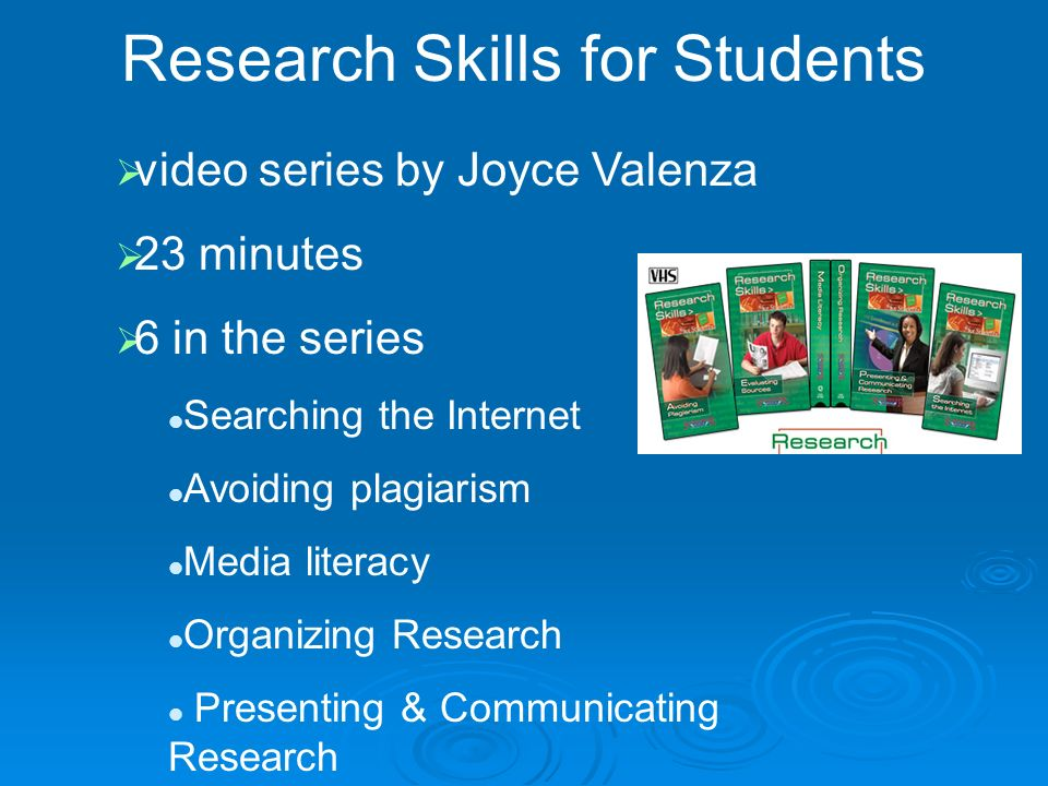 Research Skills for Students video series by Joyce Valenza 23 minutes 6 in the series Searching the Internet Avoiding plagiarism Media literacy Organizing Research Presenting & Communicating Research