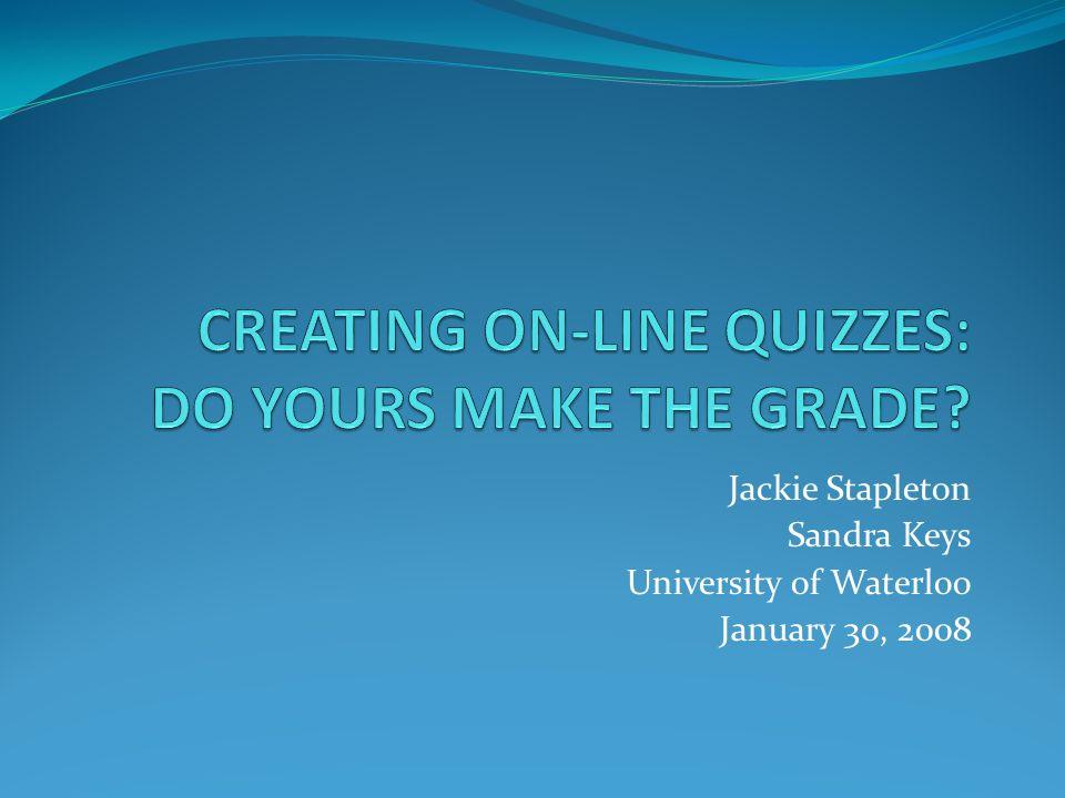 Jackie Stapleton Sandra Keys University of Waterloo January 30, 2008