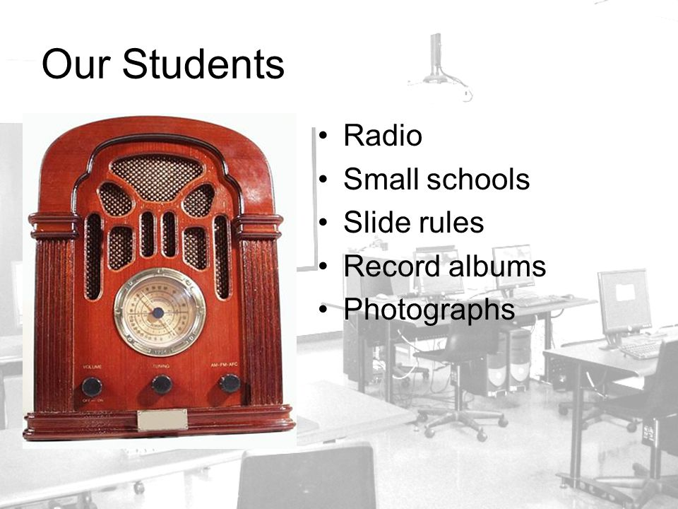 Radio Small schools Slide rules Record albums Photographs