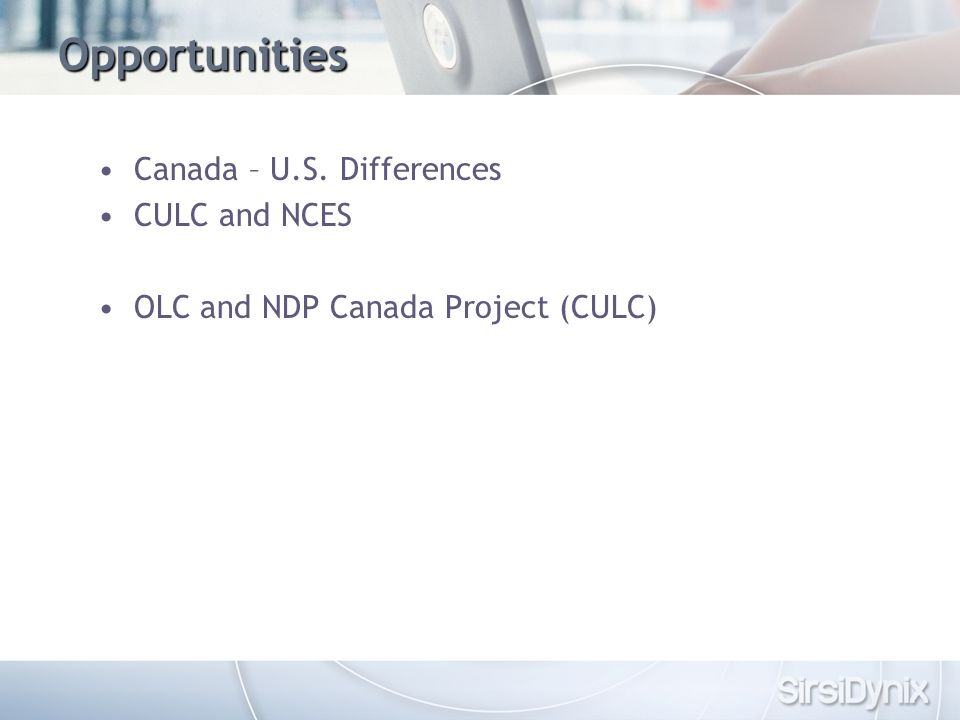 Opportunities Canada – U.S. Differences CULC and NCES OLC and NDP Canada Project (CULC)