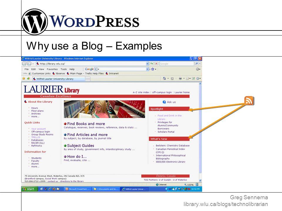 Greg Sennema library.wlu.ca/blogs/technolibrarian Using WordPress Dashboard making posts writing pages administration