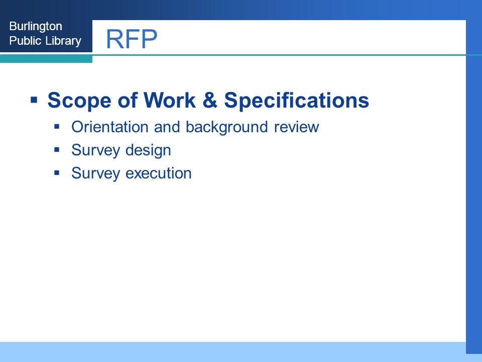 Burlington Public Library RFP Scope of Work & Specifications Orientation and background review Survey design Survey execution