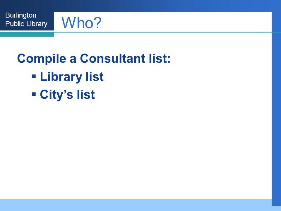 Burlington Public Library Who Compile a Consultant list: Library list Citys list