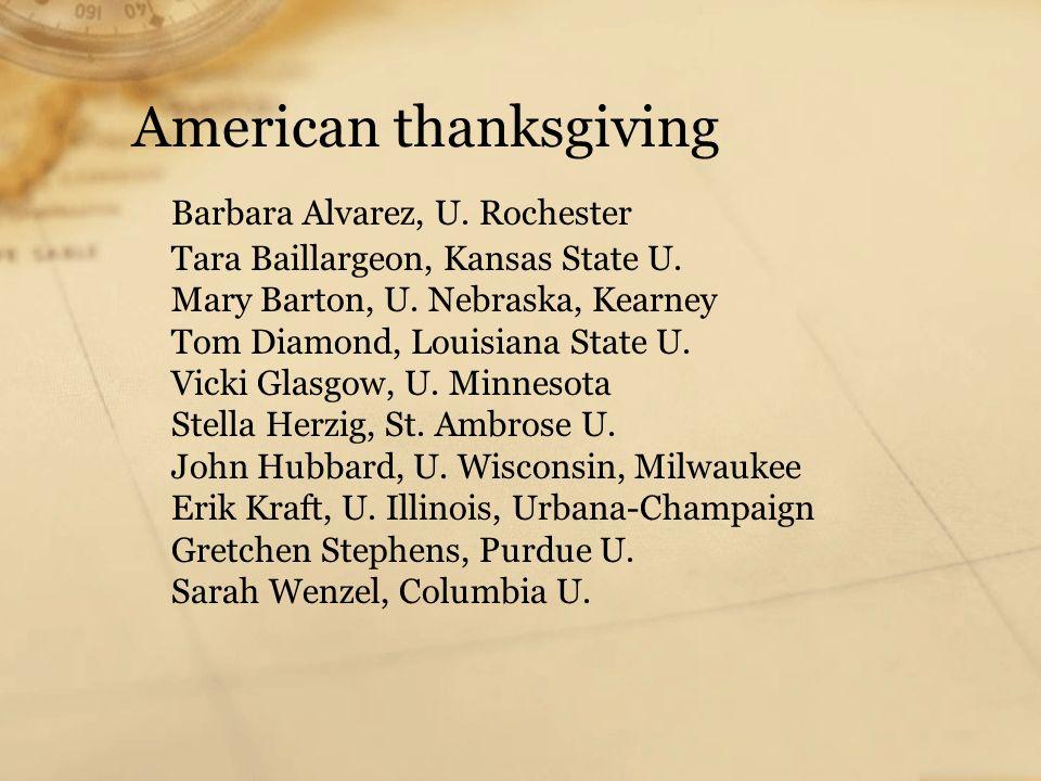 American thanksgiving Barbara Alvarez, U. Rochester Tara Baillargeon, Kansas State U.
