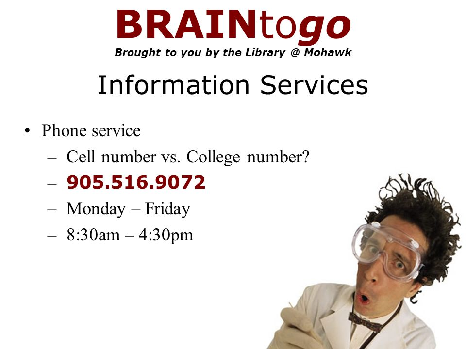 BRAINtogo Brought to you by the Mohawk Information Services Phone service – Cell number vs.
