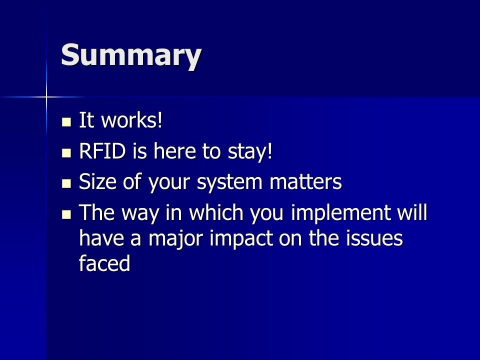 Summary It works. It works. RFID is here to stay.