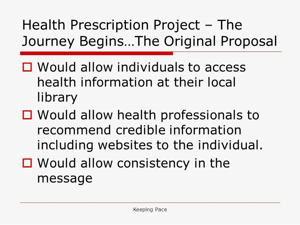Keeping Pace Health Prescription Project – The Journey Begins…The Original Proposal Would allow individuals to access health information at their loca