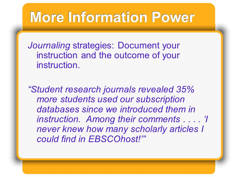 More Information Power Journaling strategies: Document your instruction and the outcome of your instruction.