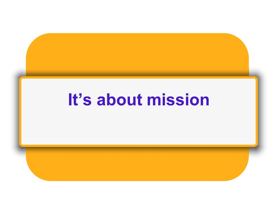 Its about mission