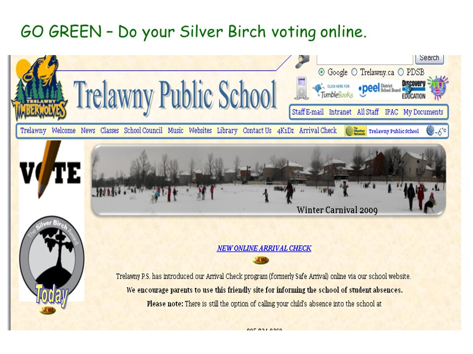 GO GREEN – Do your Silver Birch voting online.